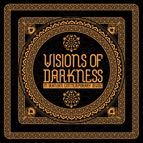 V/A 'Visions Of Darkness (In Iranian Contemporary Music)