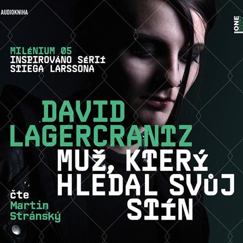 David Lagercrantz - Muž,který hledal svůj stín (Milénium5) / čte Martin Stránský - demo - OneHotBook