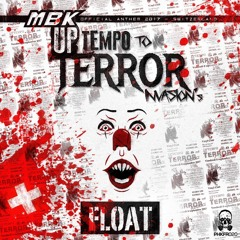 MBK - Float (Uptempo To Terror Official Anthem)