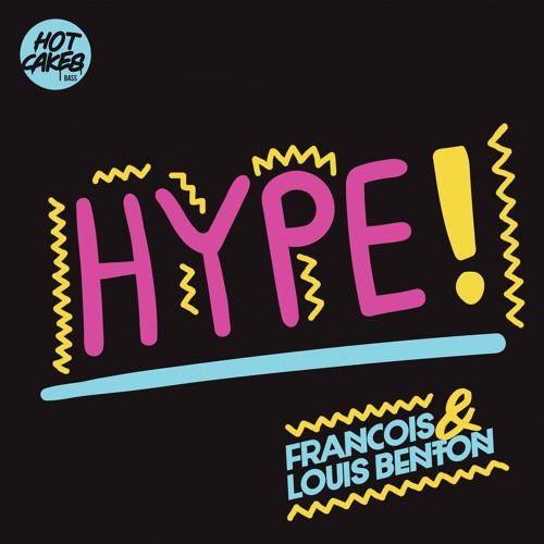 Francois & Louis Benton - Hype (Out Now)