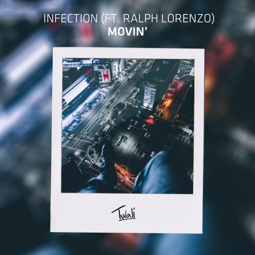 Infection - Movin' (feat. Ralph Larenzo) [Radio Edit]