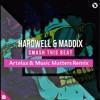 Hardwell & Maddix - Smash This Beat (Artelax & Music Matters Remix)