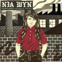 Nia Wyn - Northern No Soul Town