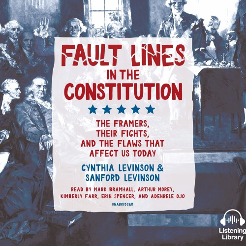 Fault Lines in the Constitution by Cynthia Levinson, Sanford Levinson, read by Mark Bramhall, Arthur Morey, Various