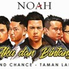 NOAH - Aku Dan Bintang (New Version)