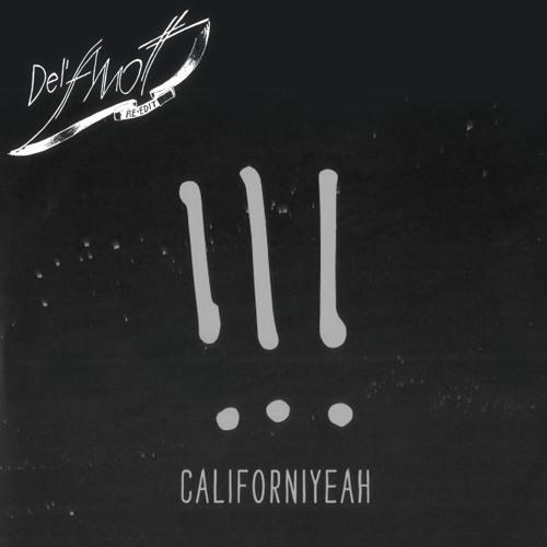 Chk Chk Chk : Californiyeah (Del'Amott-Edit)