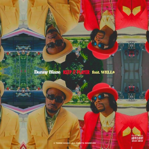 Danny Blaze Featuring Well$ - Keep It Player