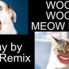 WOOF WOOF MEOW B*tch -Markiplier Remix