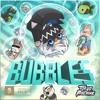 BUBBLES バブル
