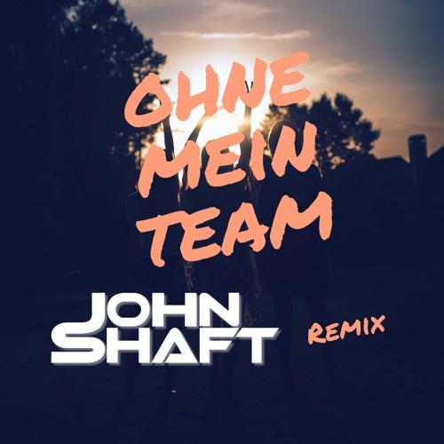 Ohne mein Team (John Shaft Remix)