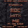 Roc' With Me(ft. xXx Clique)Prod. @Stundee_JB
