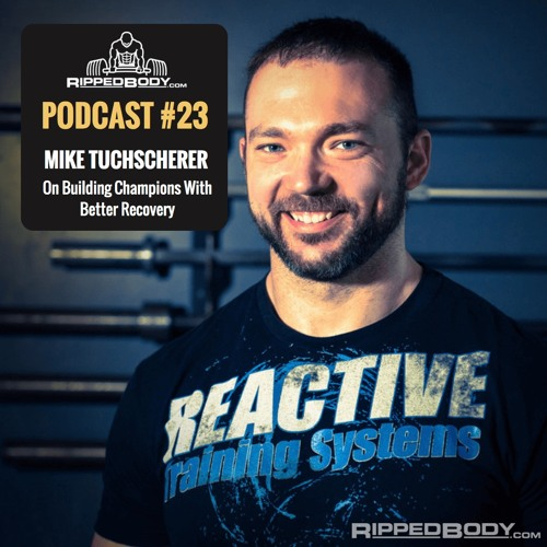 S1E23: Mike Tuchscherer on Building World Champions With Better Recovery