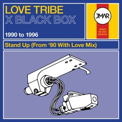 Love Tribe x Black Box - Stand Up (From '90 With Love Mix)