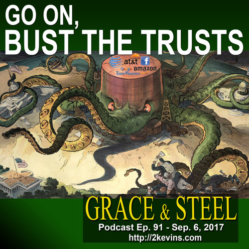 Grace & Steel Ep. 91 - Go On, Bust the Trusts