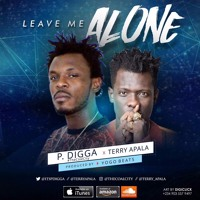P Digga - Leave Me Alone ft Terry Apala