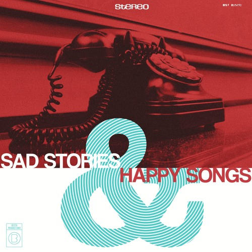 Sad Stories And Happy Songs