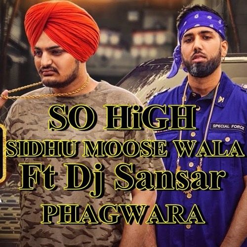 So High - Sidhu Moose Wala Ft  Dj Sansar Phagwara by Sansar