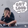 Out Loud - Single by Gabbie Hanna