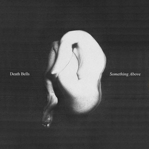 Death Bells - Something Above