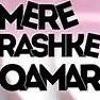 Mere Rashke Qamar...Female cover