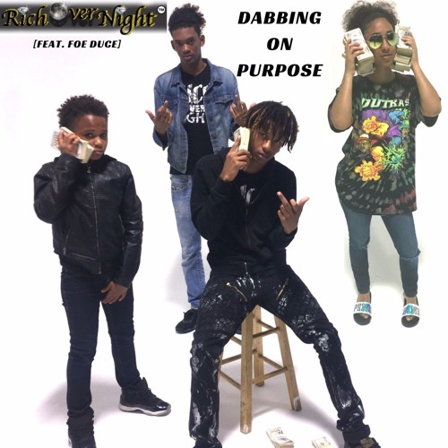 Dabbing On Purpose by Rich Over Night (ft. Foe Duce)