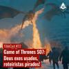 10decast 22 game of thrones s07 deus exes usados roteiristas pirados