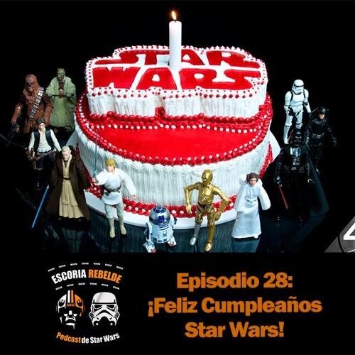 Escoria Rebelde Episodio 28 Feliz Cumpleanos Star Wars By