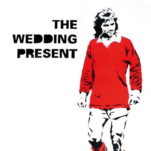 The Wedding Present -   Everyone Thinks He Looks Daft (GB30)