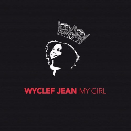 """My Girl"" Wyclef Jean Ft Sasha Mari Produced By RealDealMe"
