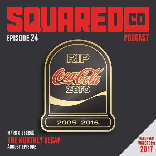 Episode 24 August Recap