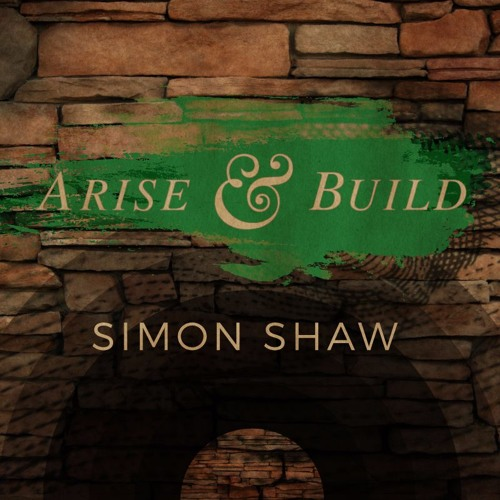 Simon Shaw - Arise and Build - United by Vision