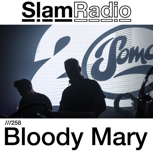 #SlamRadio - 258 - Bloody Mary