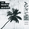 The Mary Nixons - Adrian (Avelo Remix)