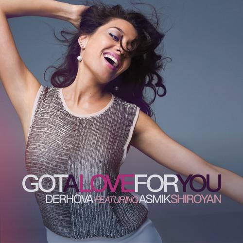 Got a Love for You (featuring Asmik Shiroyan)