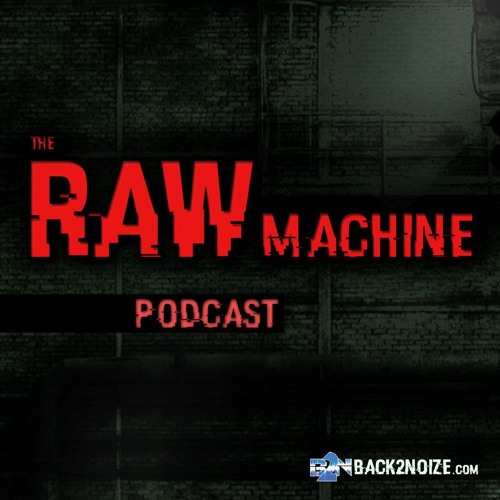 013 - The Raw Machine | by Paramind