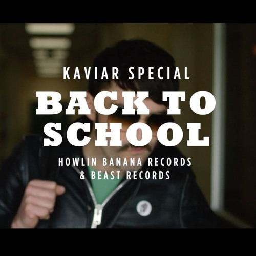 Kaviar Special - Back To School