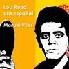 "Fragmento de ""Lou Reed Era Español"" de Manuel Vilas"