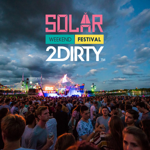 2Dirty live @ Solar 2017