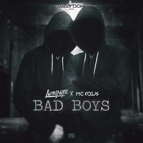 GBD205  Luminite & MC Focus - Bad Boys by Gearbox Digital