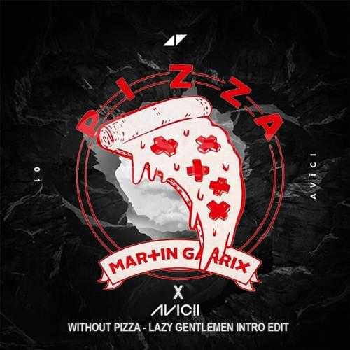 Martin Garrix X Avicii - Without Pizza (Lazy Gentlemen Intro Edit)