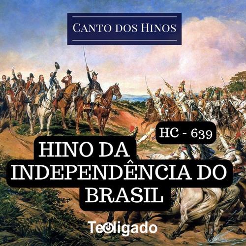 Baixar HC 639 - Hino da Independência do Brasil