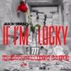 Jason Derulo - If I'm Lucky (Da Phonk Moombahton Bootleg)