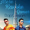 Mere Rashke Qamar | Rap Version | By Aditya Raj Pathak
