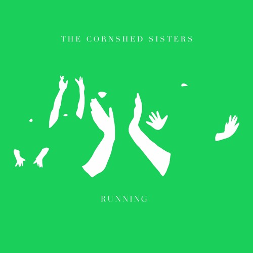 The Cornshed Sisters - Running