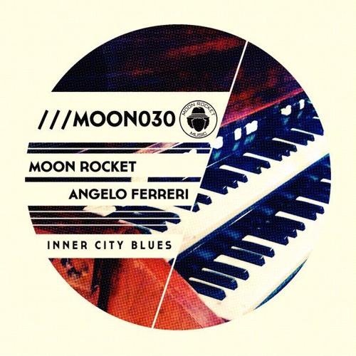 Moon Rocket & Angelo Ferreri - INNER CITY BLUES // Moon Rocket Music
