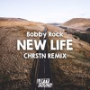 Bobby Rock ft. Cimo Fränkel - New Life (CHRSTN Remix)