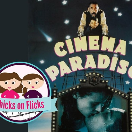 Chicks on Flicks 7: Cinema Paradiso