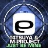 Ev187 - T4TSUYA & M-Project - Just Be Mine mp3
