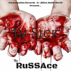 "RuSSAce - ""Im Sick"""