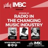 IMBC Podcast #2: Radio In The Changing Music Industry